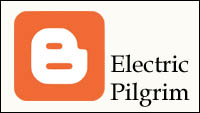 The Blogger logo and the blog title Electric Pilgrim